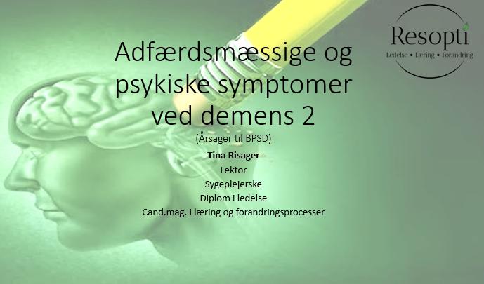 Adfærdsmæssige og psykiske symptomer ved demens 2 – Årsager til BPSD